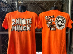 Image of Goon Til The Very End - Safety Orange T-Shirt
