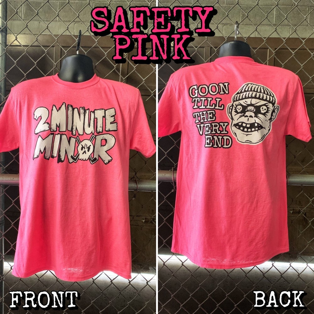 Image of Goon Til The Very End - Safety Pink T-Shirt