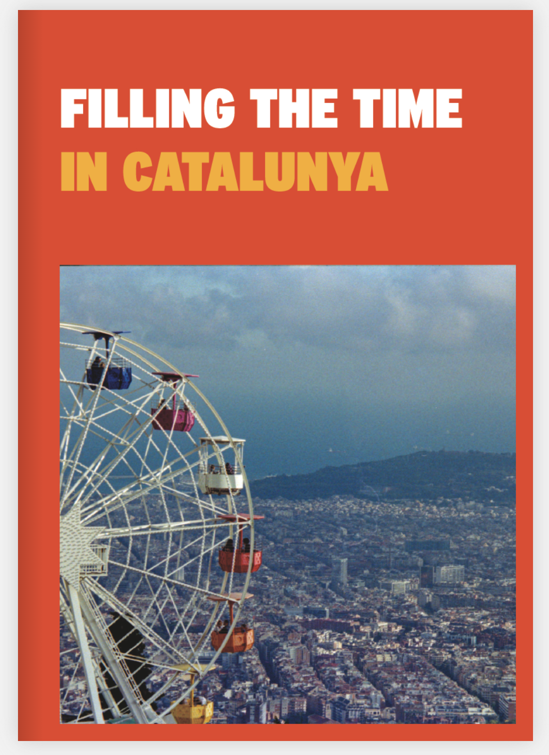 Image of Filling The Time in Catalunya