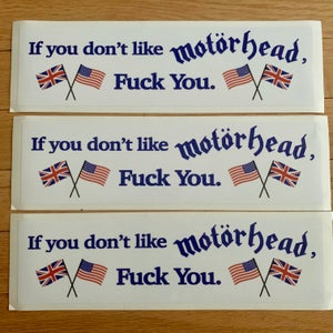 "Image of ""If you don't like Motorhead, Fuck You."" Bumper Sticker"