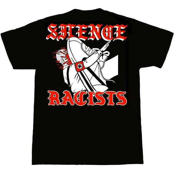 Image of SILENCE RACISTS TEE (PRE-ORDER)