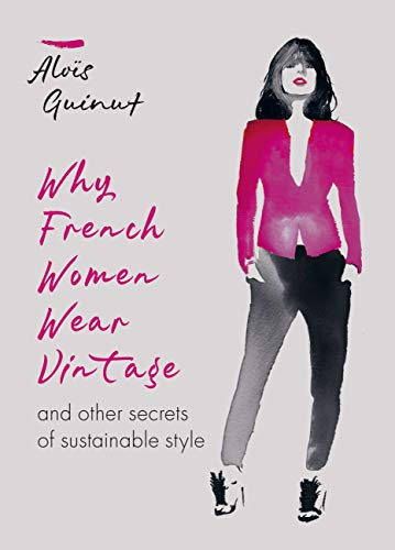 Image of Why french women wear vintage... and other secrets of sustainable style