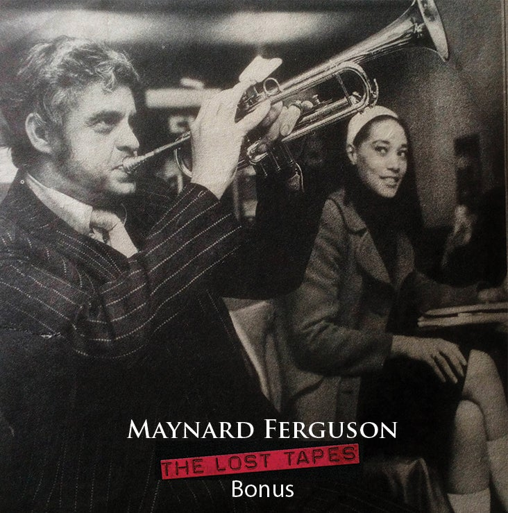 Image of Maynard Ferguson The Lost Tapes Bonus CD