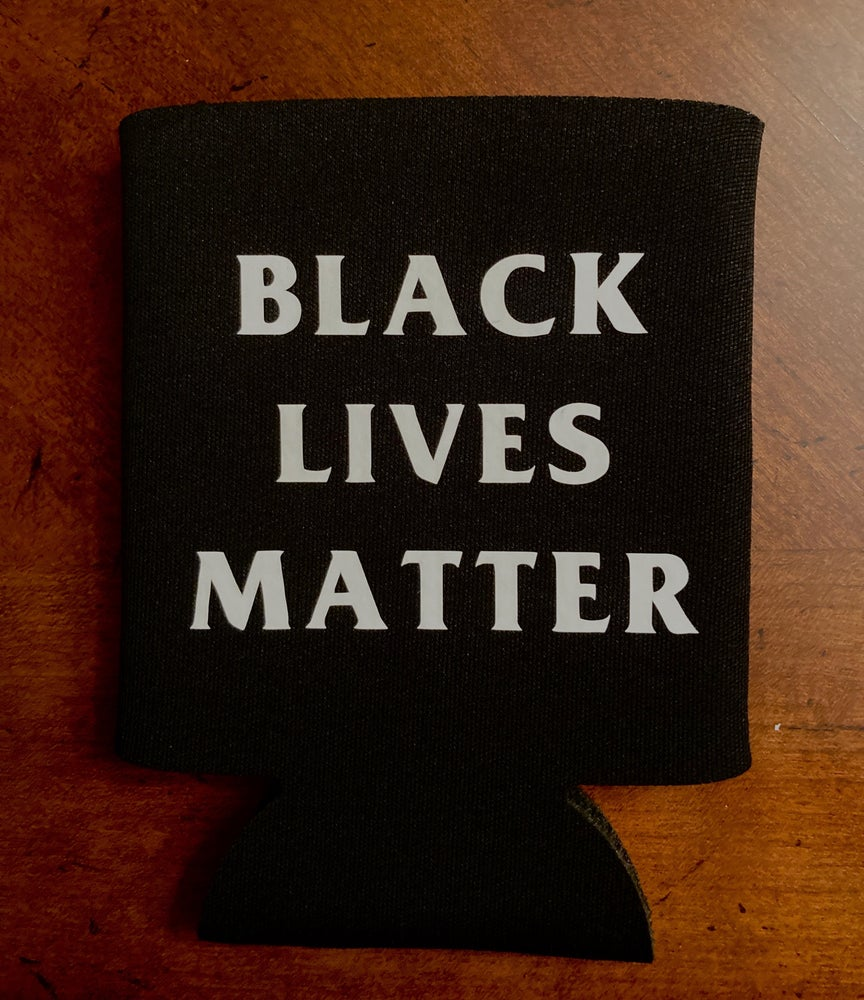 Image of Black Lives Matter Koozie