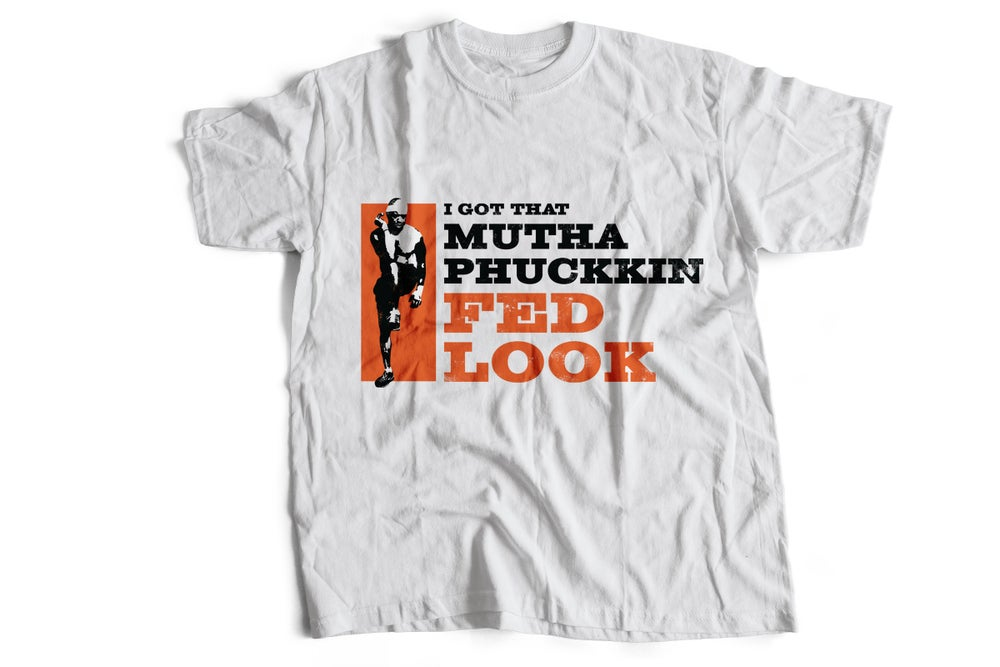 "Image of ""I GOT THAT MUTHAPHUCKKIN FED LOOK"" --- White Tee Burpees Image (ORANGE)"