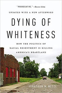 Image of Jonathan M. Metzl - <em>Dying of Whiteness</em>