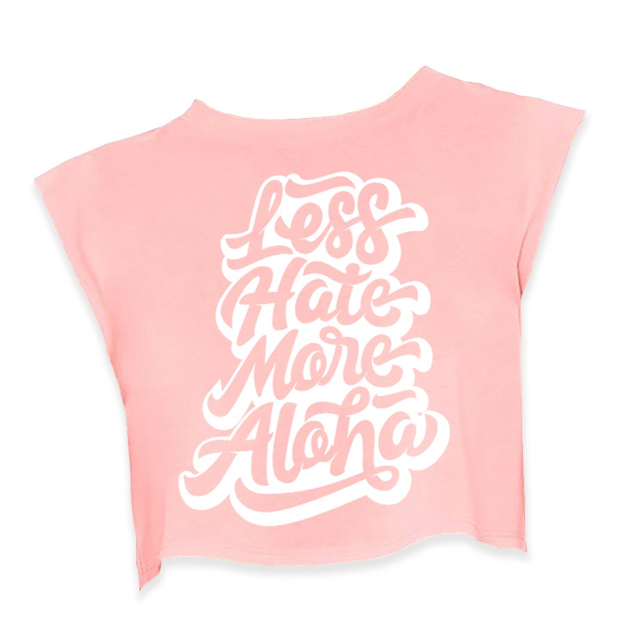 Less Hate More Aloha Crop (Pink)