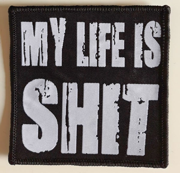 Image of WOVEN PATCH - MY LIFE IS SHIT