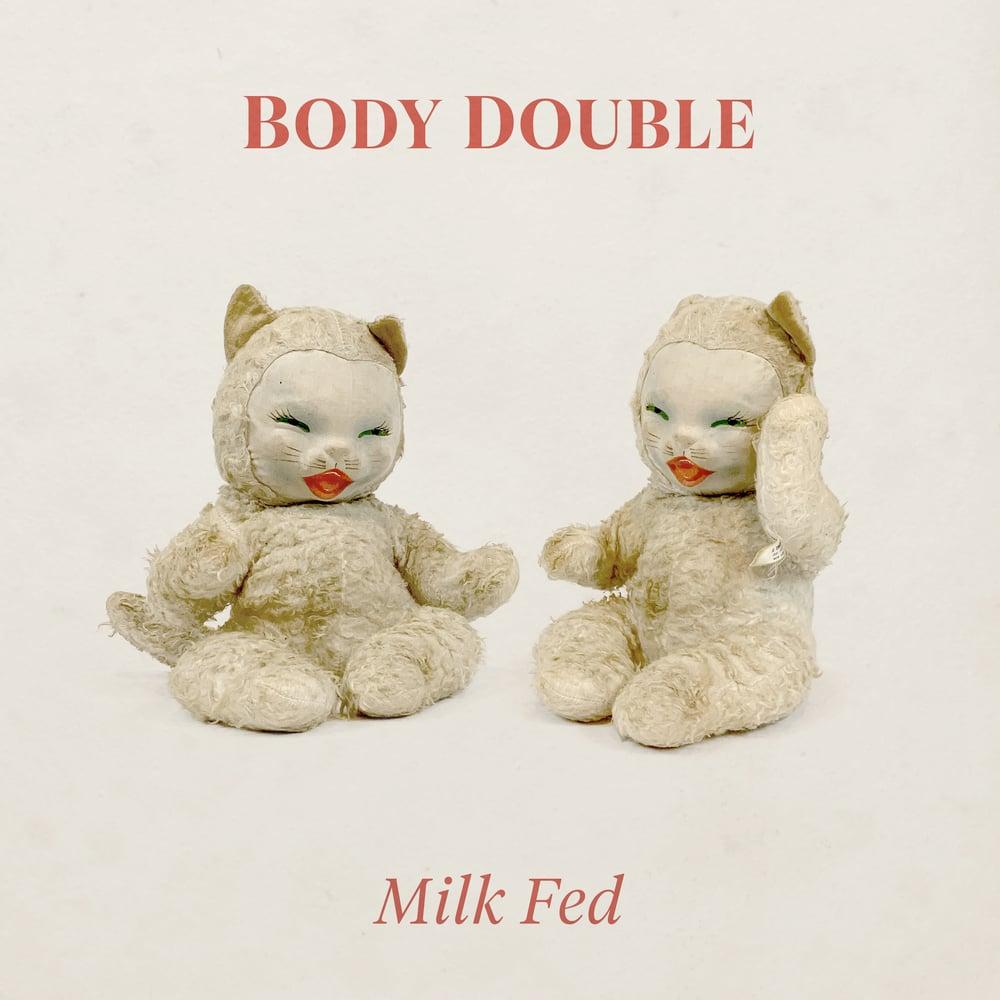Image of Body Double - Milk Fed LP