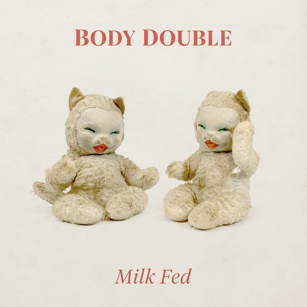 Image of Body Double - Milk Fed LP