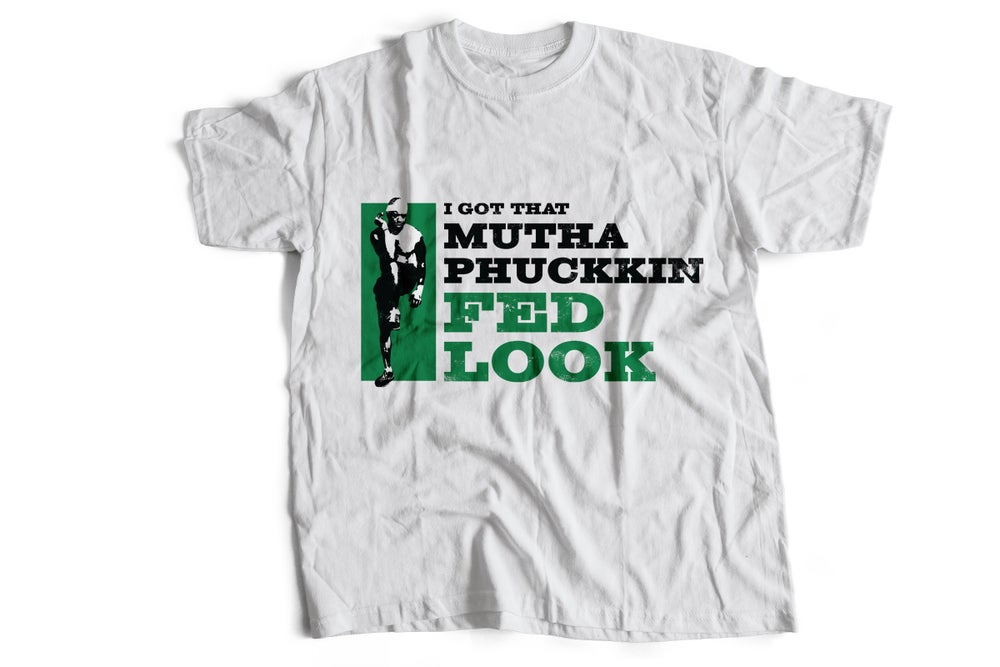 "Image of ""I GOT THAT MUTHAPHUCKKIN FED LOOK"" --- White Tee Burpees Image (GREEN)"
