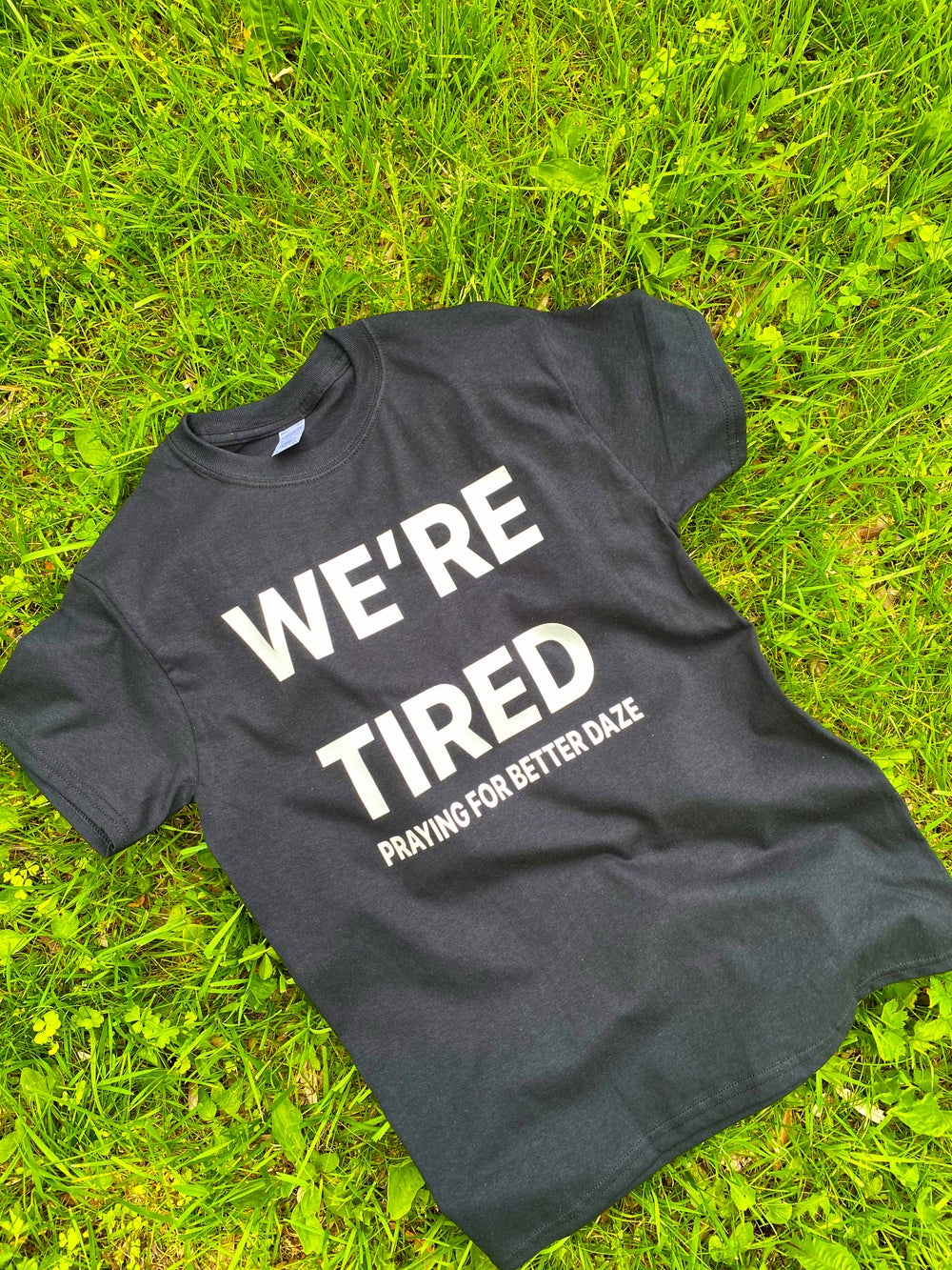 "Image of   ""We'Re Tired""  Black Crewneck Tee"