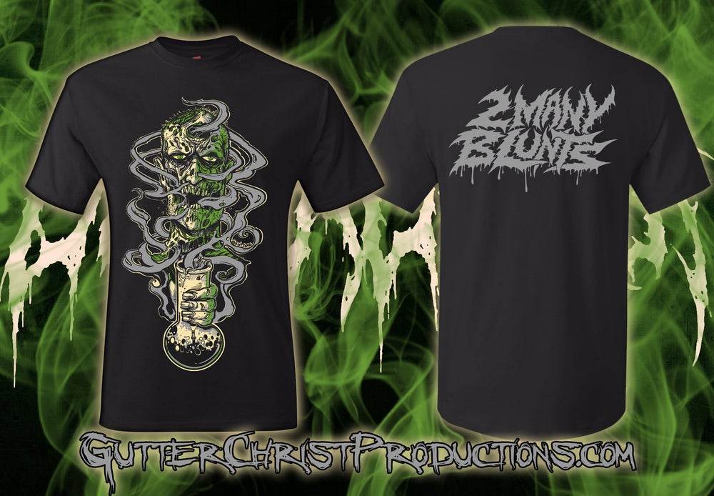 Image of 2 MANY BLUNTS ZOMBIE BONG T SHIRT (IN STOCK)