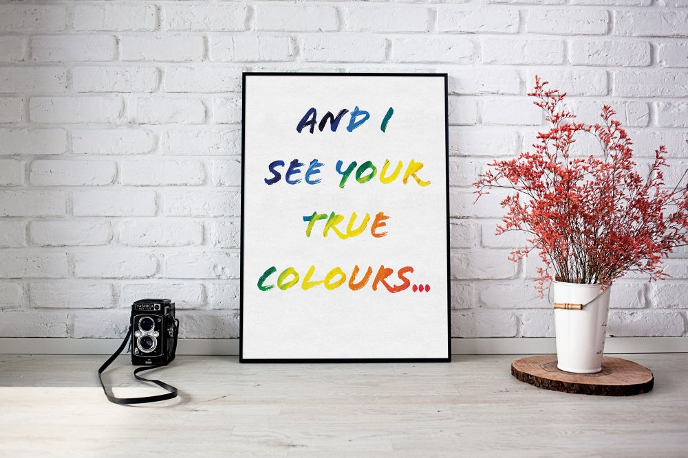 And I See Your True Colours...
