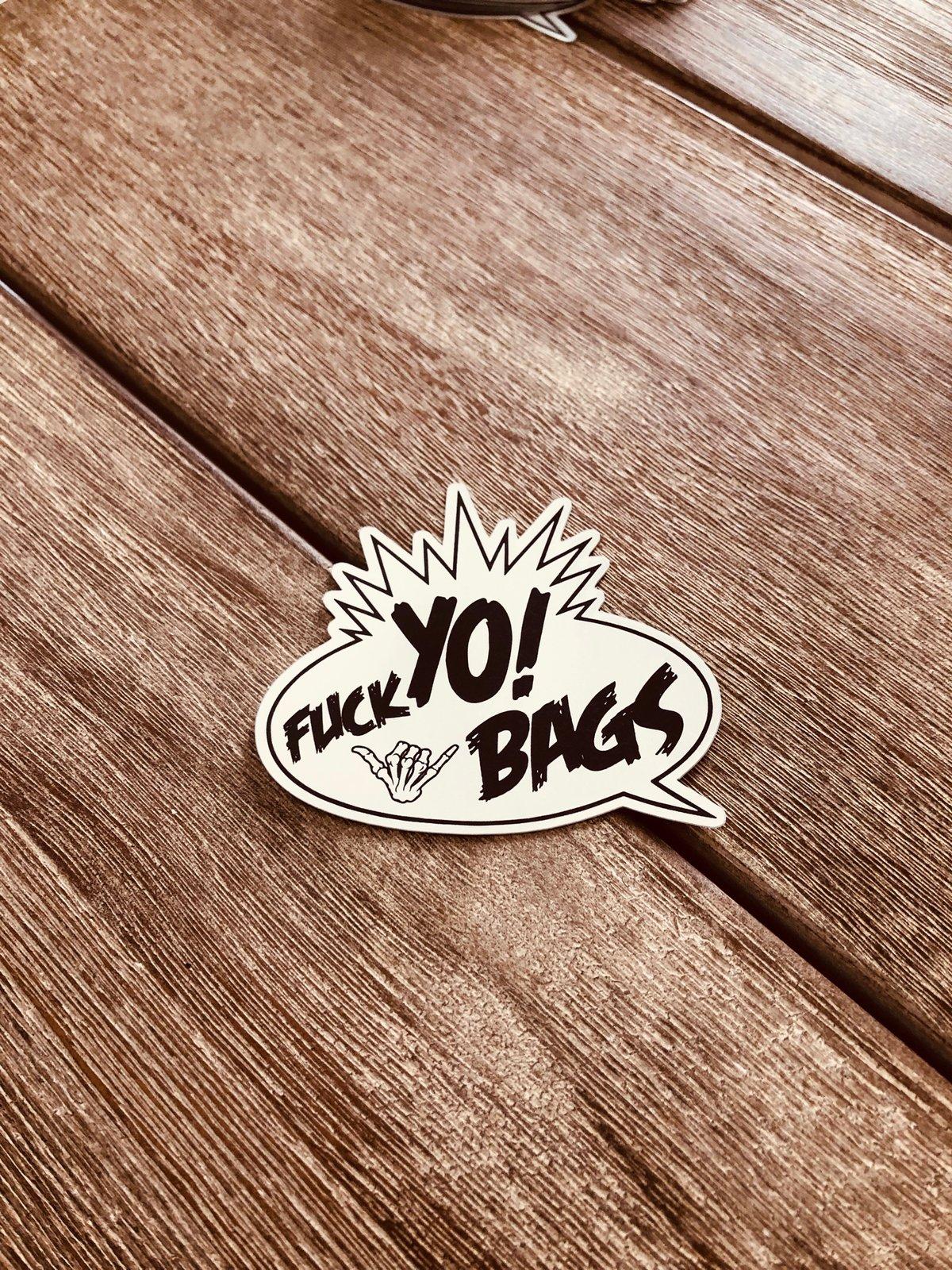 Fuck Yo Bags sticker
