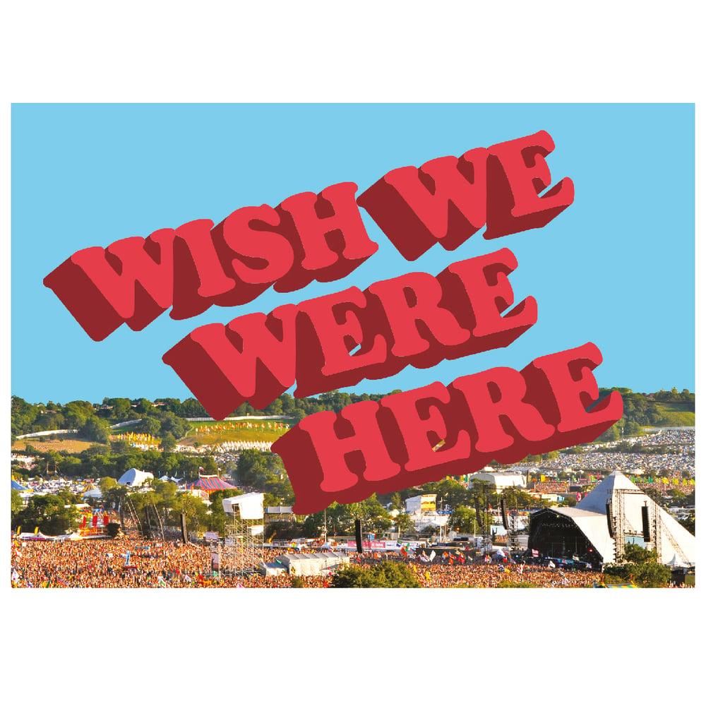 Image of Wish We Were Here | Glastonbury 2020