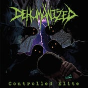 Image of DEHUMANIZED-CONTROLLED ELITE VINYL