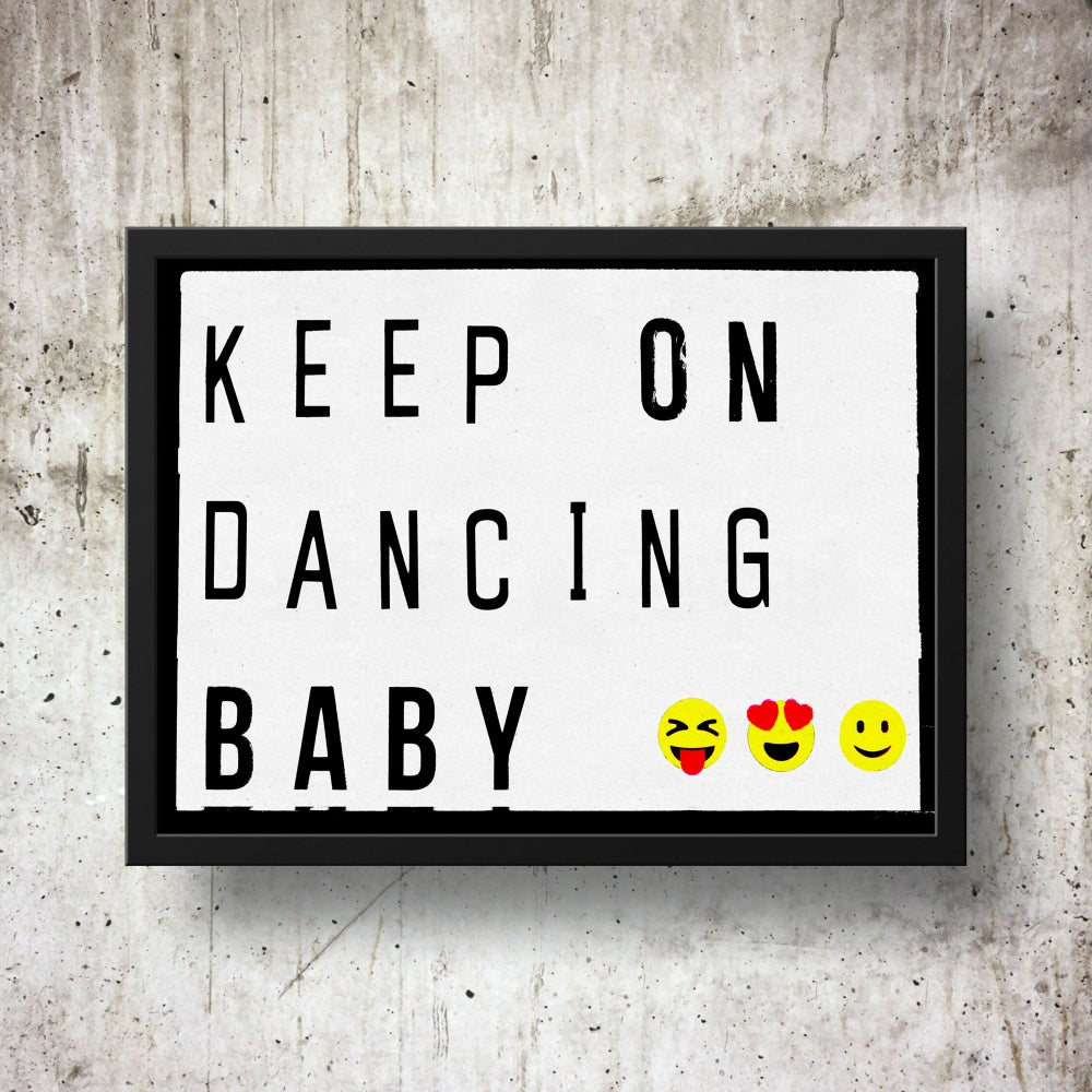 Keep On Dancing Baby Lightbox Quote