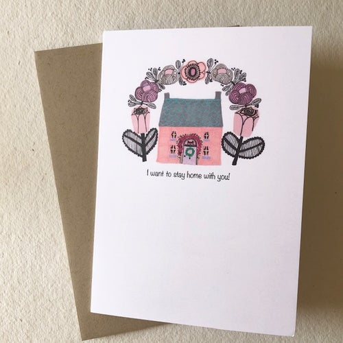 Image of I want to stay home with you!  Greetings Card