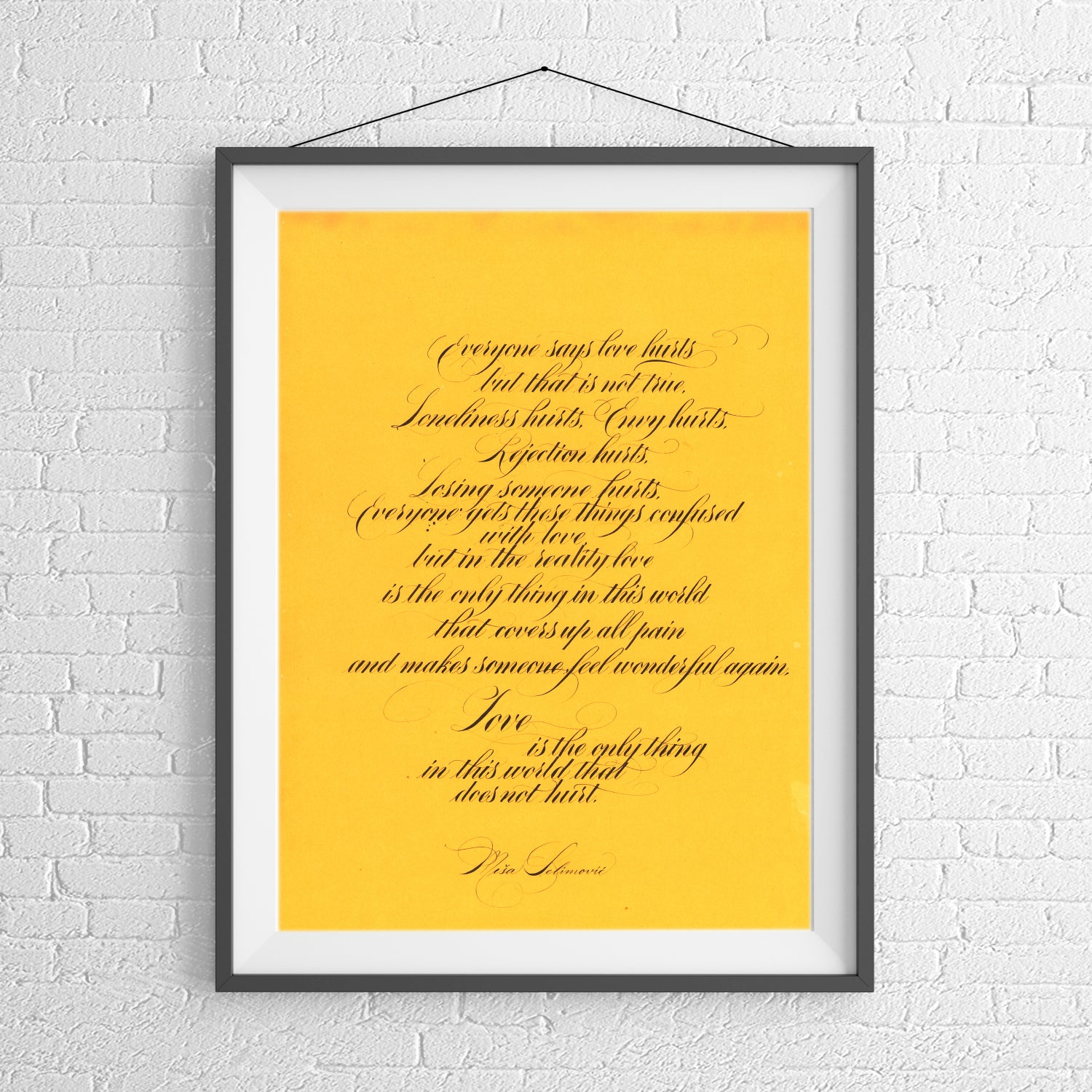 "Image of ""Love Hurts..."" by Mesa Selimovic - Custom Calligraphy PRINT"