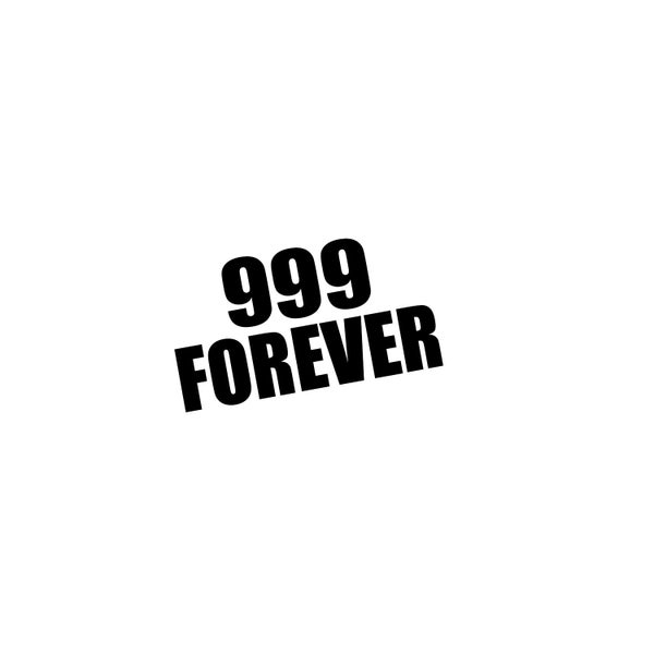 Image of 999 FOREVER DECAL