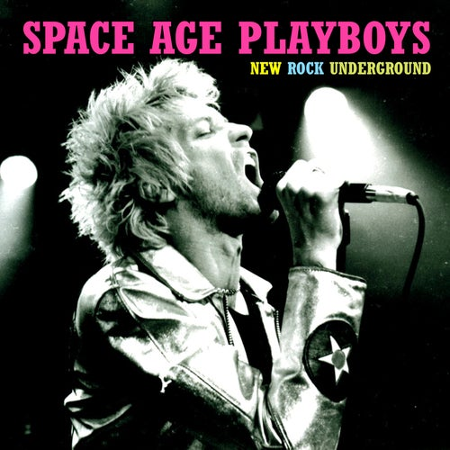 Image of SPACE AGE PLAYBOYS - NEW ROCK UNDERGROUND - CD AND CASSETTE