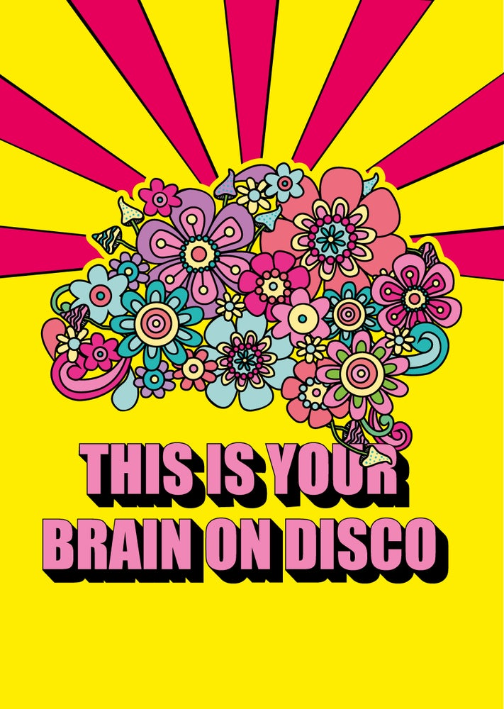Image of This Is Your Brain On Disco A3 poster