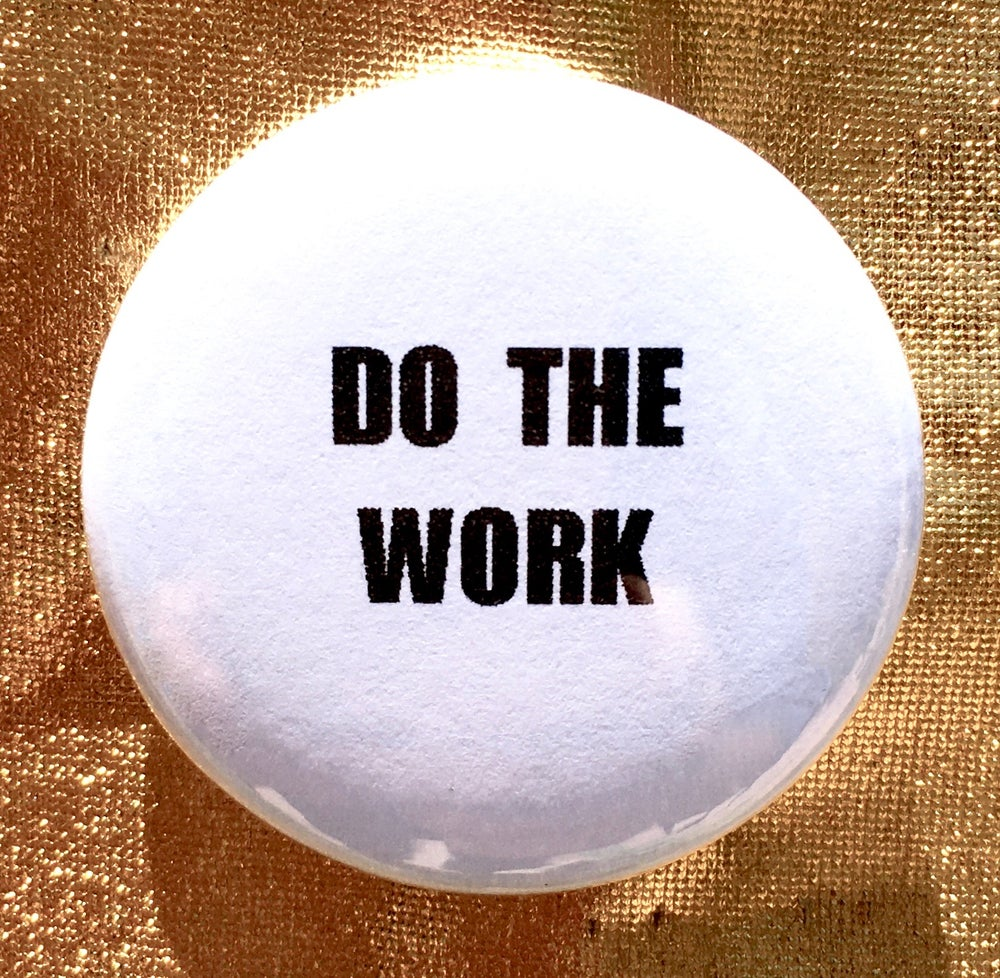 Image of BUTTON #31 (Do the Work)