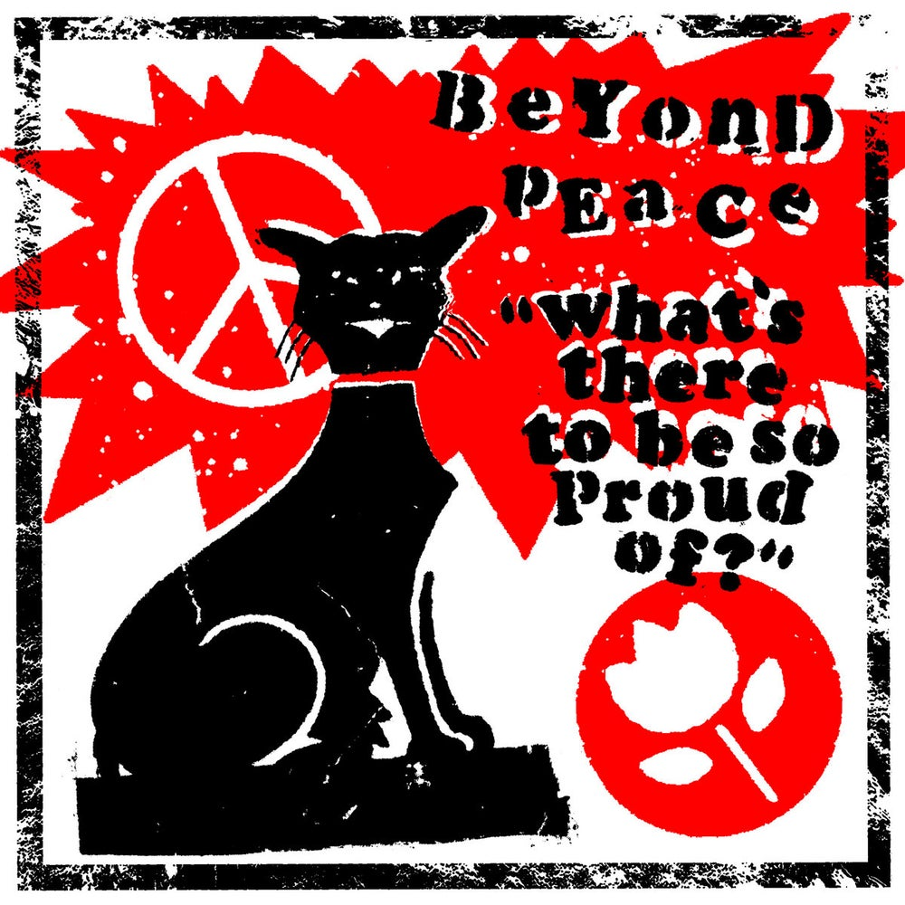 """Beyond Peace - What's There to Be Proud Of? 7"""""""