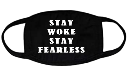 Image of Stay Woke - Stay Fearless Mask