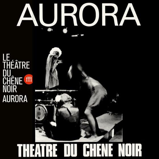 Image of Le Théâtre Du Chêne Noir - Aurora (FFL060)
