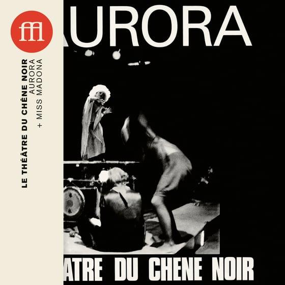 Image of Le Théâtre Du Chêne Noir - Aurora + (FFL060CD)