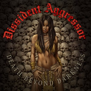 Image of DISSIDENT AGGRESSOR - Death Beyond Darkness [Bootcamp Series #46]