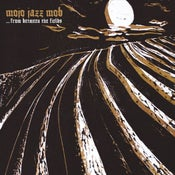 Image of Mojo Jazz Mob ‎– ... From Between The Fields LP