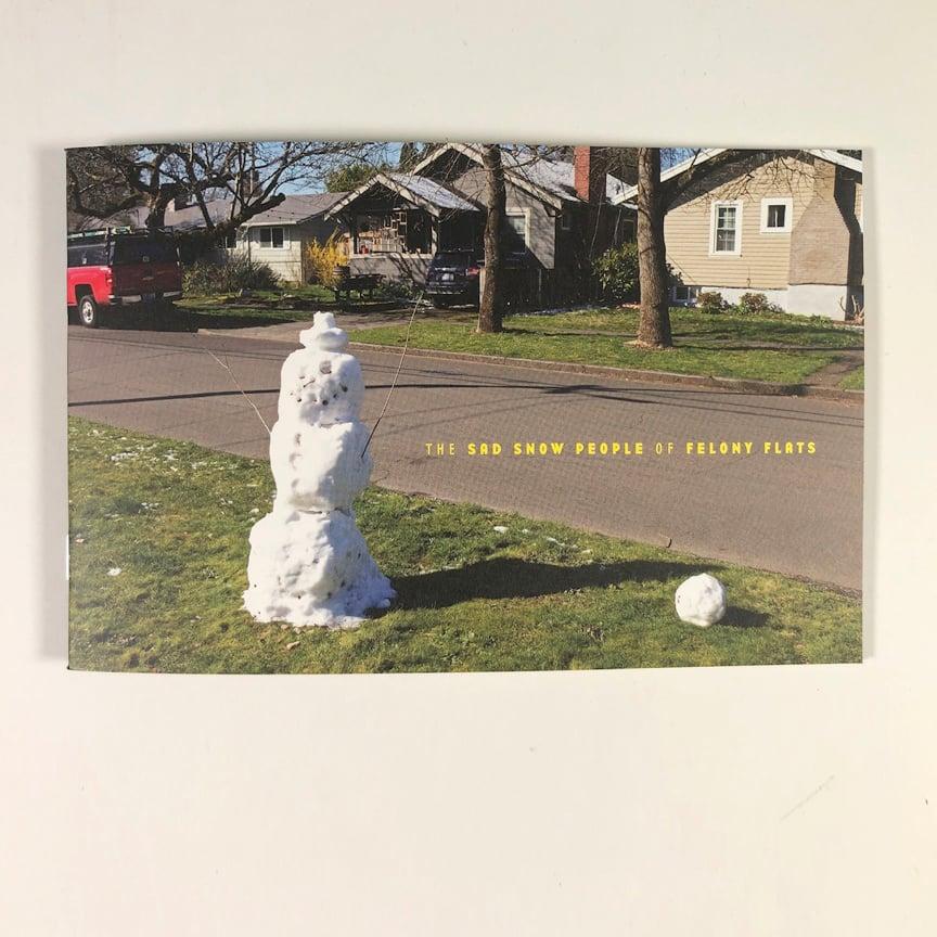 Image of The Sad Snow People of Felony Flats - Photo Zine