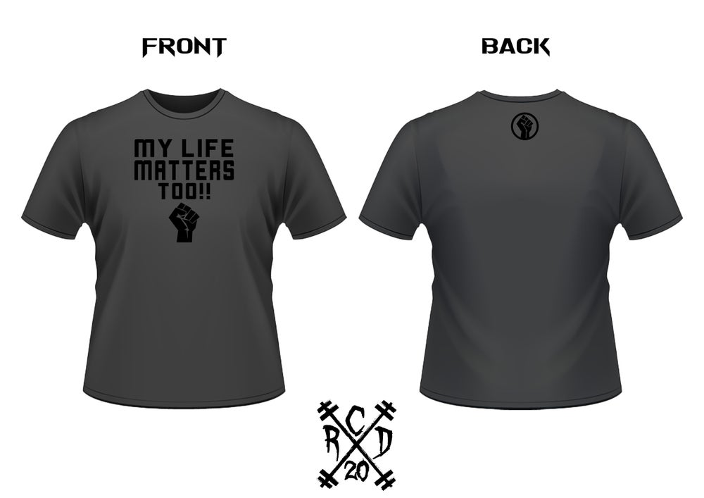 Image of MY LIFE MATTERS TOO!! T-SHIRT (GREY & WHITE)