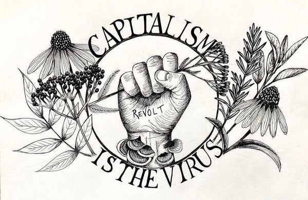 Image of Capitalism is the Virus Shirt Preorder collb w/ @salix.helix