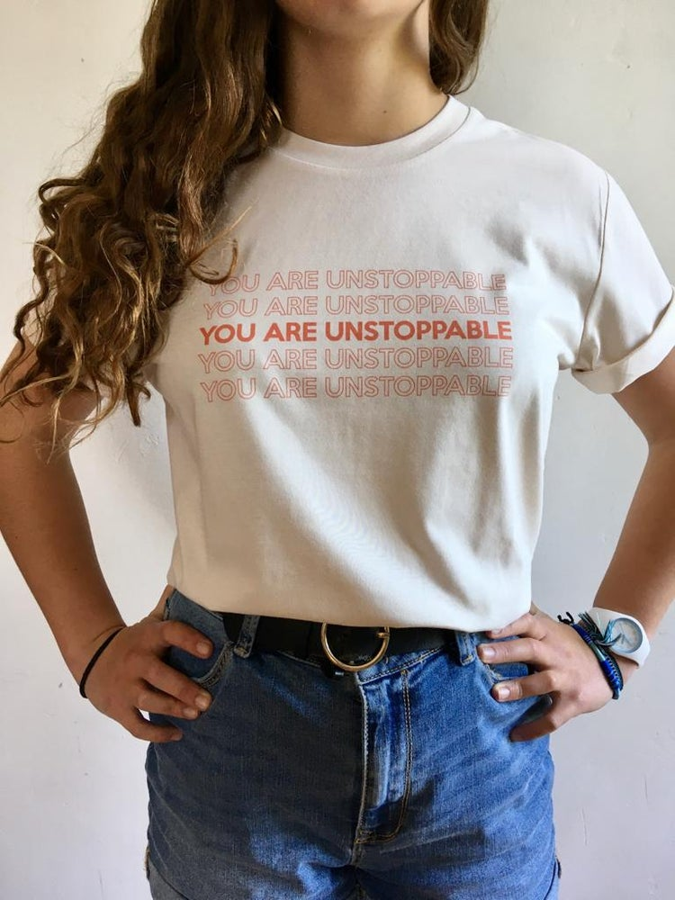Image of T-Shirt - YOU ARE UNSTOPPABLE