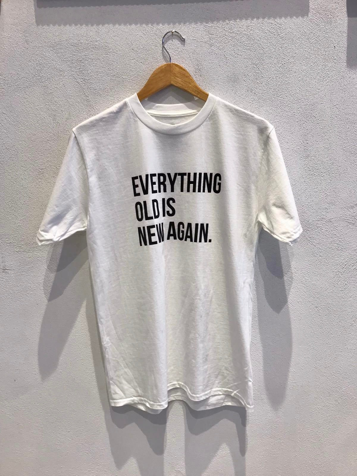 EVERYTHING OLD IS NEW AGAIN TSHIRT