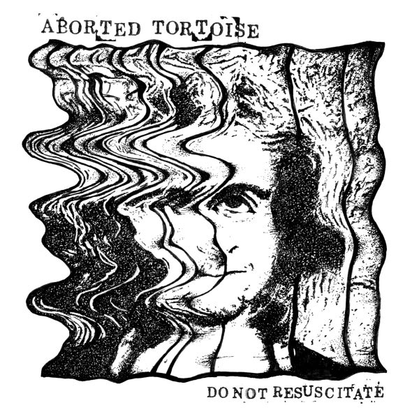 Image of ABORTED TORTOISE - Do Not Resuscitate 7""