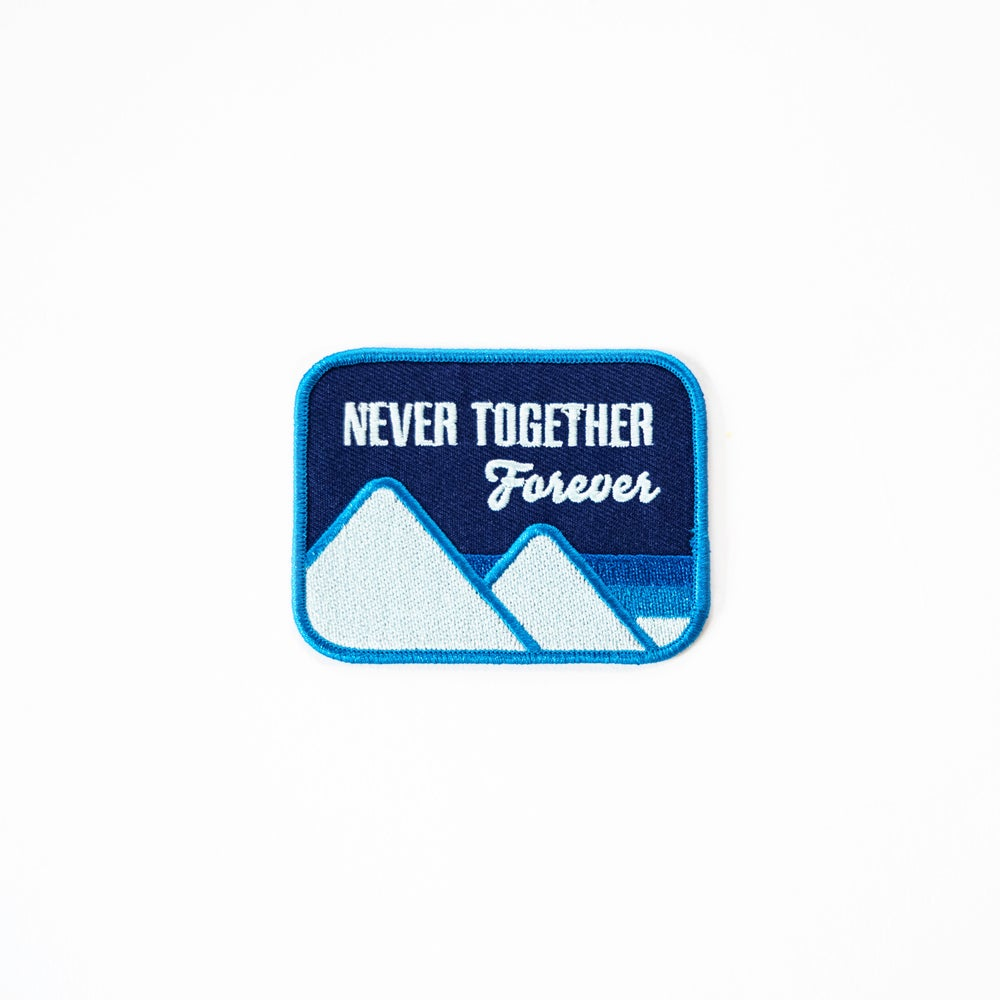 Never Together Forever Embroidered Patch