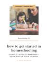 Webinar: How to Get Started in Homeschooling