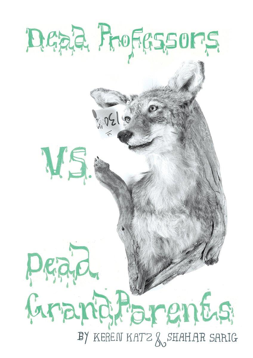 Image of Dead Professors VS Dead Grandparents-Shahar Sarig and Keren Katz