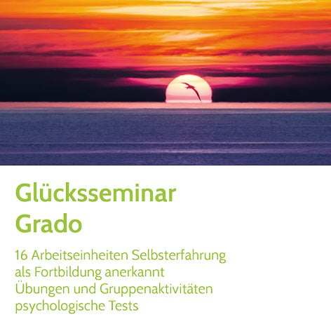 Grado Glücks-Seminar