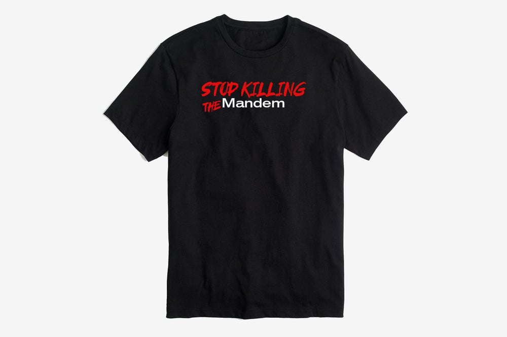 Image of STOP KILLING THE MANDEM T-SHIRT
