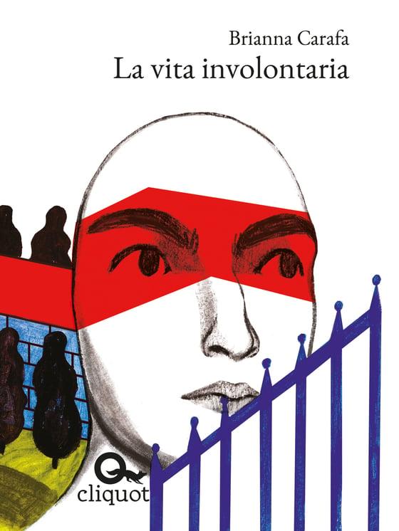 Image of *La vita involontaria* di Brianna Carafa