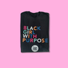 Black Girl With Purpose Black T-Shirt