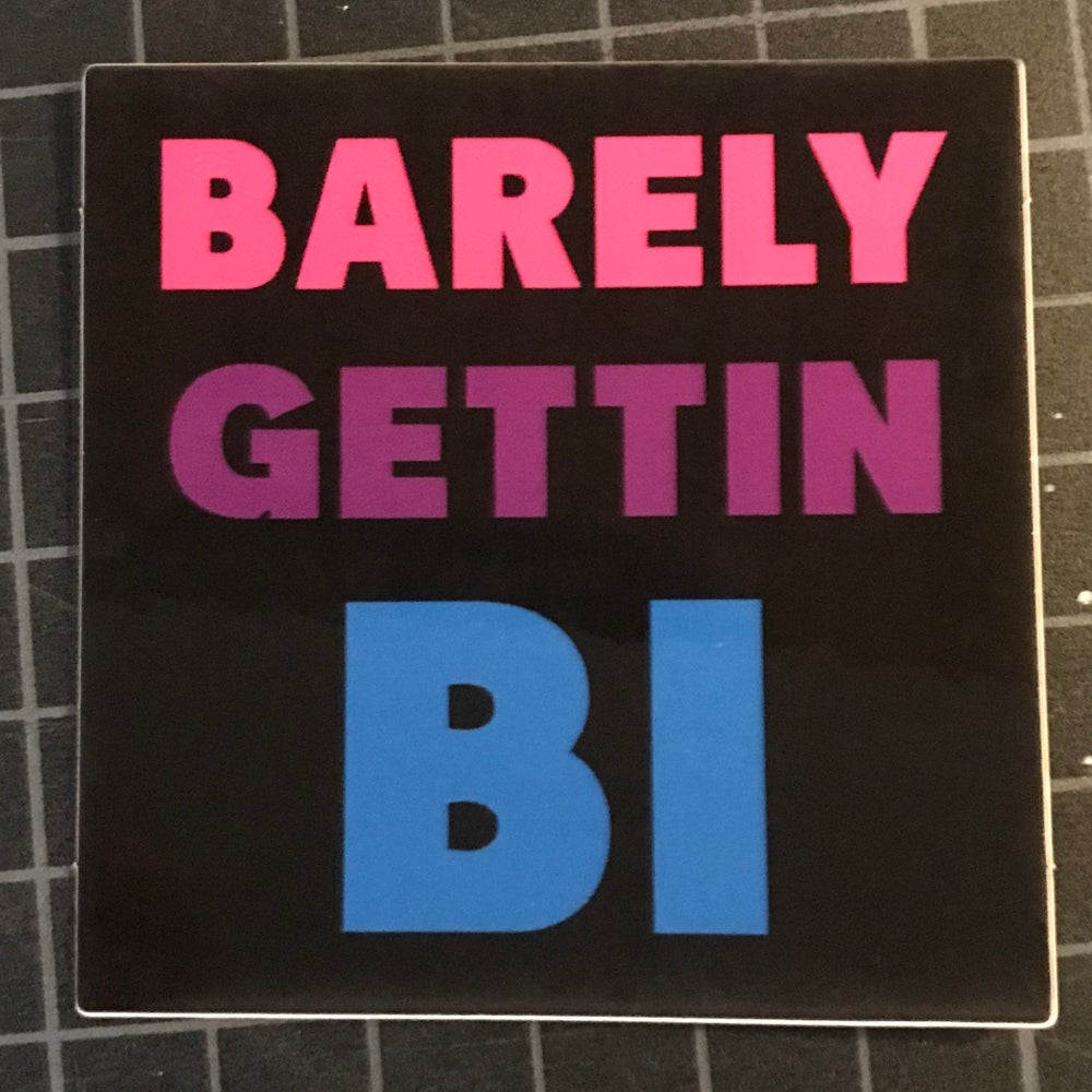 Image of Barely Gettin Bi Sticker