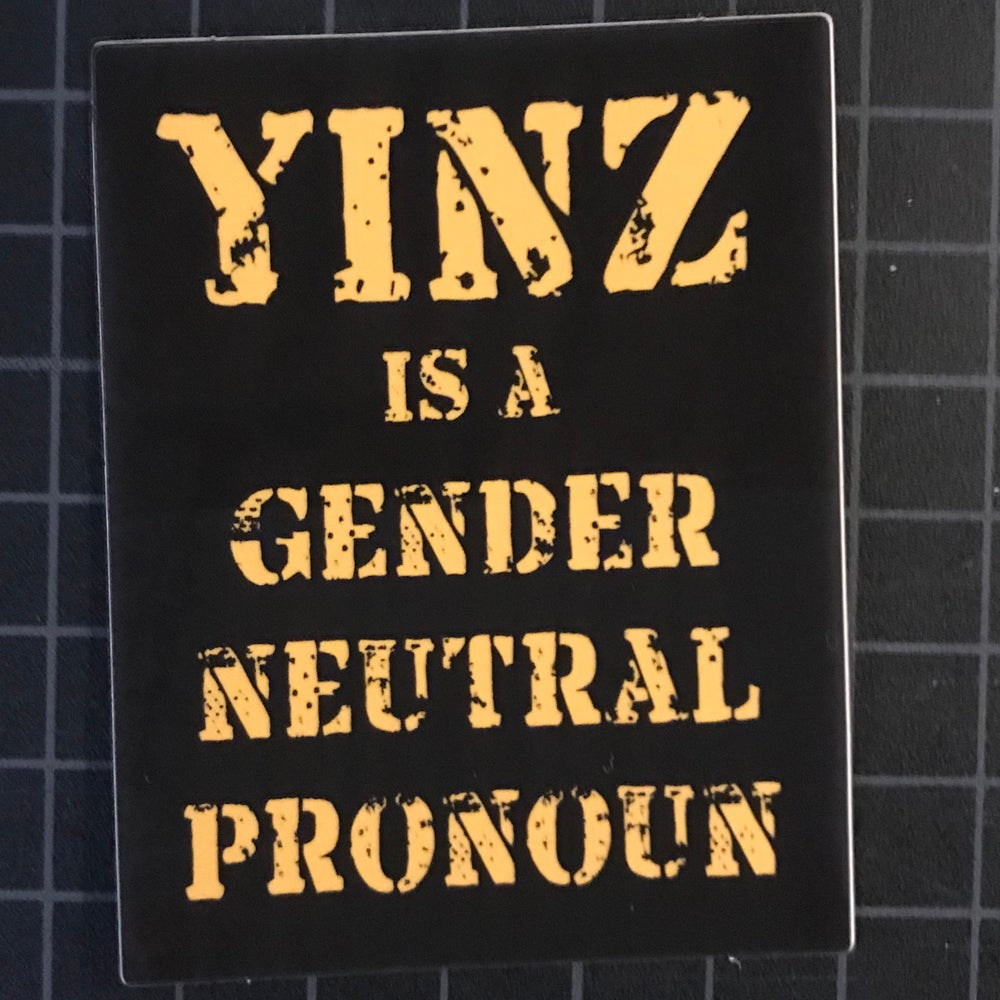 Image of Yinz is a Gender Neutral Pronoun Sticker