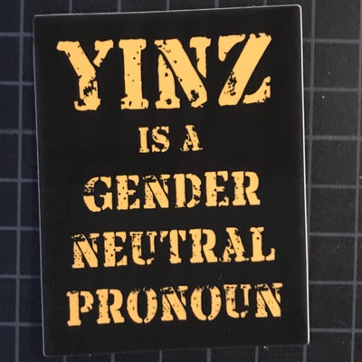 Image of Yinz is a Gender Neutral Pronoun Sticker